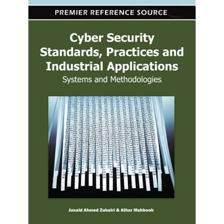 Cyber Security Standards, Practices and Industrial Applications -