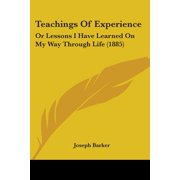 Teachings of Experience : Or Lessons I Have Learned on My Way Through Life (1885)