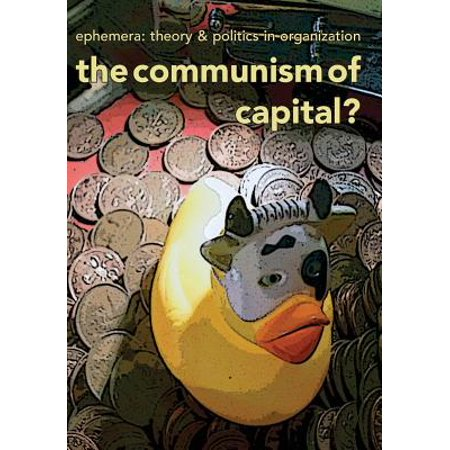 The Communism Of Capital   Ephemera Vol  13  No  3