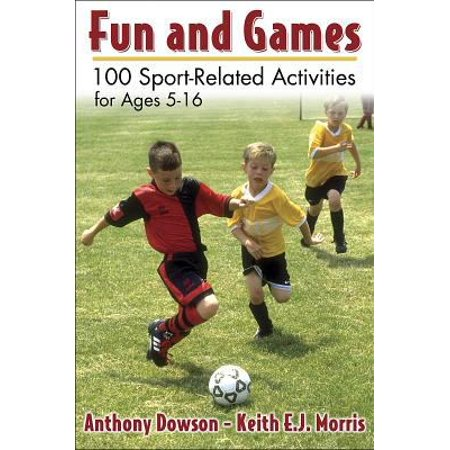 Fun And Games: 100 Sport-related Activities For Ages 5-16