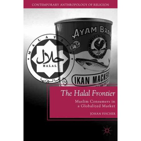The Halal Frontier  Muslim Consumers In A Globalized Market