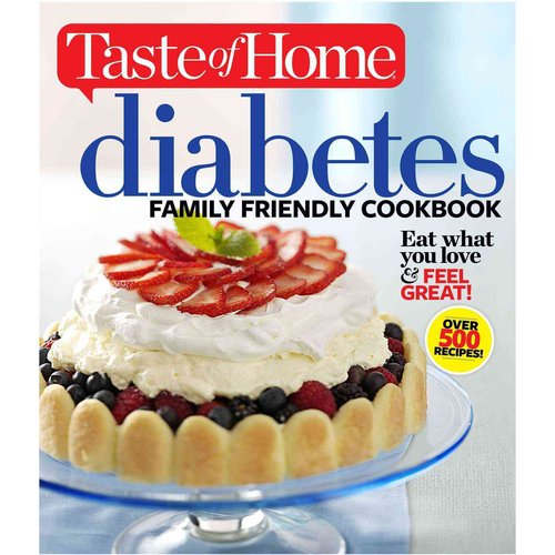 Diabetes Family Friendly Cookbook: Eat What You Love & Feel Great!