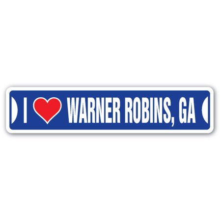 I LOVE WARNER ROBINS, GEORGIA Street Sign ga city state us wall road décor gift - Party City Georgia