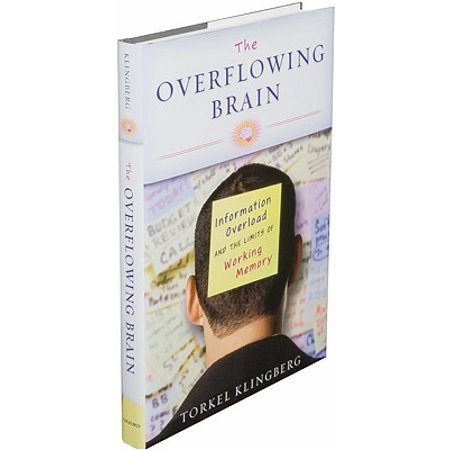 The Overflowing Brain : Information Overload and the Limits of Working (Usa Info For Kids)