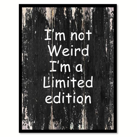 I Am Not Weird I'm A Limited Edition Quote Saying Black Canvas Print Picture Frame 7