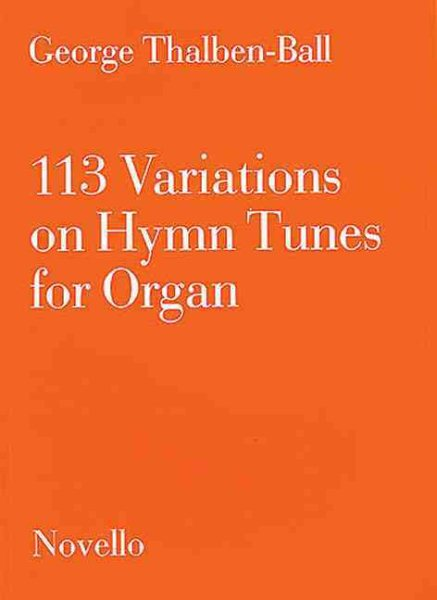 113 Variations on Hymn Tunes for Organ by Novello