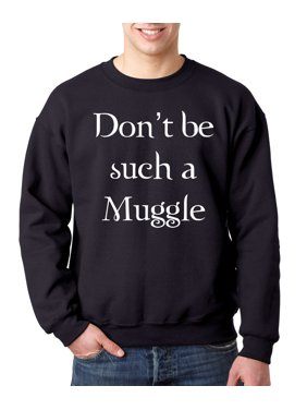 ec7509e29 Product Image New Way 839 - Crewneck Don't Be Such A Muggle Harry Potter  Sweatshirt 3XL