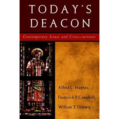 Todays Deacon  Contemporary Issues And Cross Currents