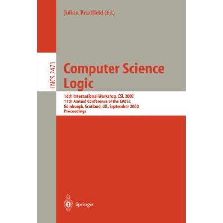 Computer Science Logic : 16th International Workshop, CSL 2002, 11th Annual Conference of the Eacsl, Edinburgh, Scotland, Uk, September