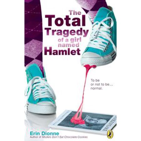 The Total Tragedy of a Girl Named Hamlet - eBook (The Tragedy Of A Girl Named Hamlet)