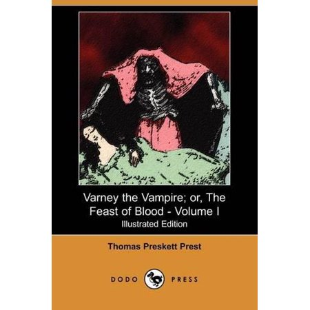 Varney the Vampire; Or, the Feast of Blood - Volume I (Illustrated Edition) (Dodo Press)