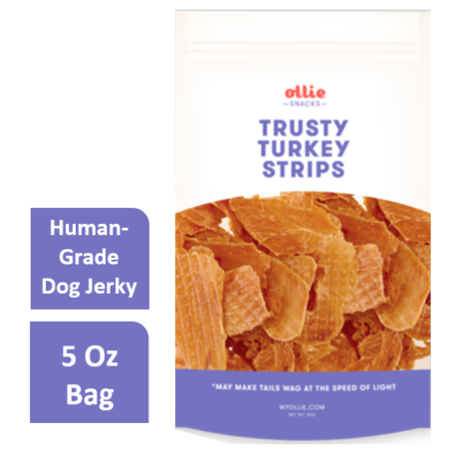 - Ollie Pets Grain Free Trusty Turkey Strips Jerky Dog Treat, 5 Oz