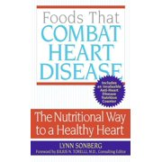 Foods That Combat Heart Disease : The Nutritional Way to a Healthy Heart (Paperback)