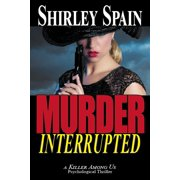 Murder Interrupted (A Killer Among Us Thriller, Book 3) - eBook