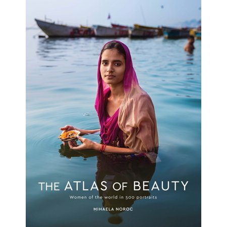The Atlas of Beauty : Women of the World in 500