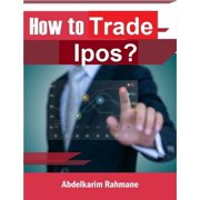 How to Trade Ipos? - eBook