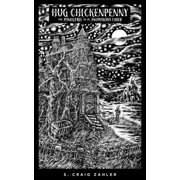 Hug Chickenpenny: The Panegyric of an Anomalous Child : The Panegyric of an Anomalous Child