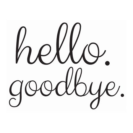 Hello Goodbye Door Decal