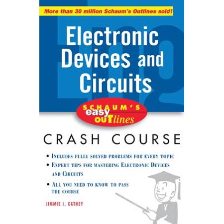 Schaum's Easy Outline of Electronic Devices and Circuits](foundations of electronics circuits and devices pdf)