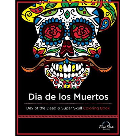 Dia de Los Muertos : Day of the Dead and Sugar Skull Coloring