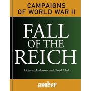 Campaigns of WWII: Fall of the Reich - eBook