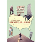 Cheap Motels and a Hot Plate: An Economistas Travelogue (Hardcover)