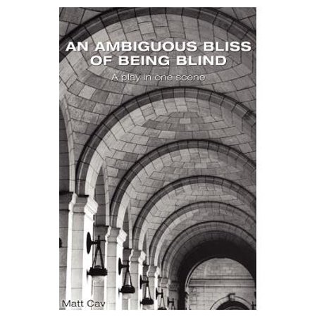 An Ambiguous Bliss of Being Blind by