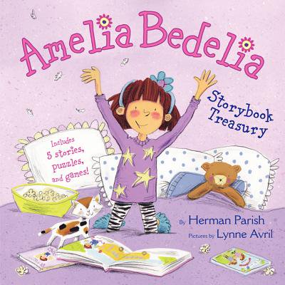 Amelia Bedelia Storybook Treasury : Amelia Bedelia's First Day of School; Amelia Bedelia's First Field Trip; Amelia Bedelia Makes a Friend; Amelia Bedelia Sleeps Over; Amelia Bedelia Hits the Trail - Field Day Activities