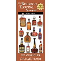 The Bourbon Tasting Notebook : Second Edition