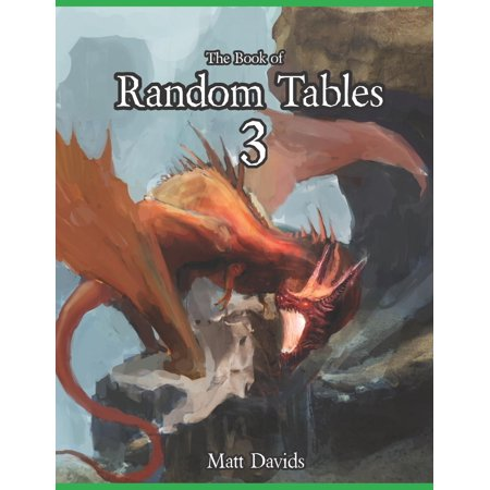 The Book of Random Tables 3 : Fantasy Role-Playing Game AIDS for Game Masters