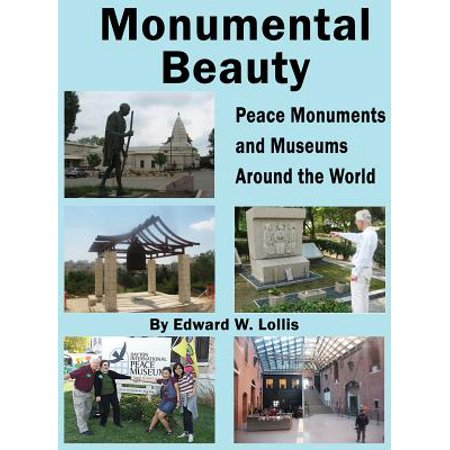 Landmarks Around The World (Monumental Beauty : Peace Monuments and Museums Around the)