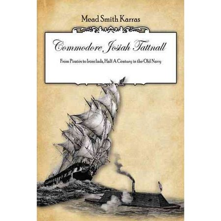 Commodore Josiah Tattnall  From Pirates To Ironclads  Half A Century In The Old Navy