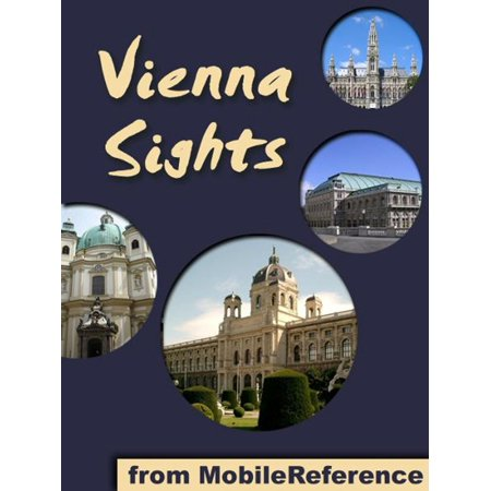 Vienna Sights: a travel guide to the top 25 attractions in Vienna, Austria (Mobi Sights) - (Best Attractions In Austria)