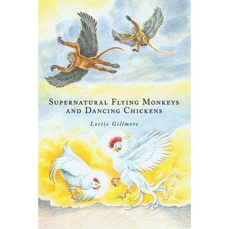 Supernatural Flying Monkeys and Dancing Chickens - (Flying Chicken)