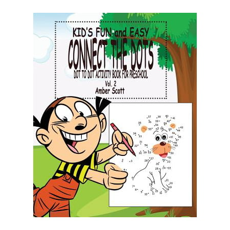 Kids Fun & Easy Connect the Dots - Vol. 2 : ( Dot to Dot Activity Book for Preschool)