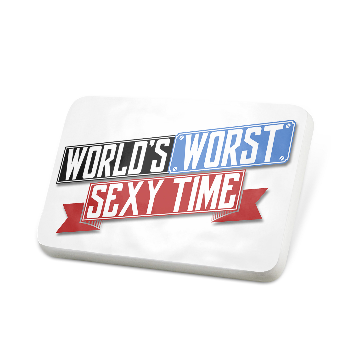Porcelein Pin Funny Worlds worst Sexy Time Lapel Badge – NEONBLOND