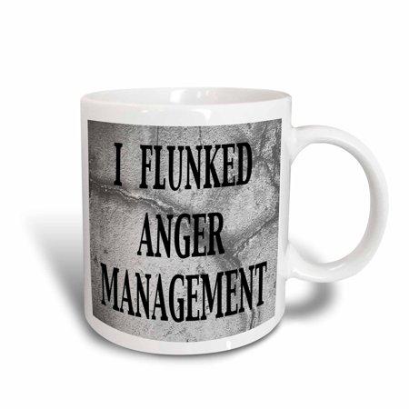 3dRose I flunked anger management, Ceramic Mug, 15-ounce (Anger Management Coffee Mug)