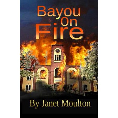 Bayou on Fire by