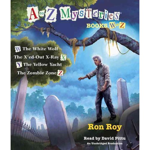 A to Z Mysteries Books W to Z: The White Wolf / The X'ed-Out X-Ray / The Yellow Yacht / The Zombie Zone