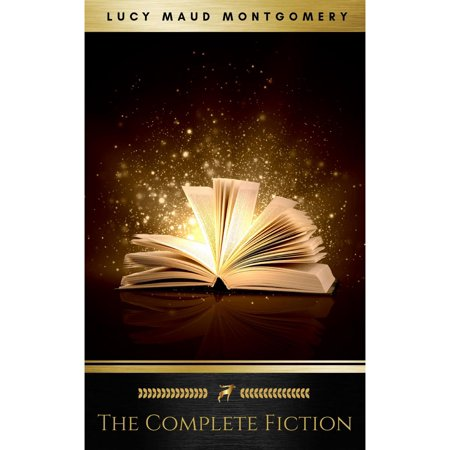 Complete Novels of Lucy Maud Montgomery - eBook