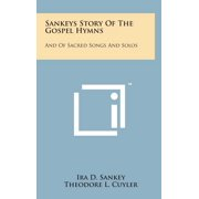 Sankeys Story of the Gospel Hymns : And of Sacred Songs and Solos
