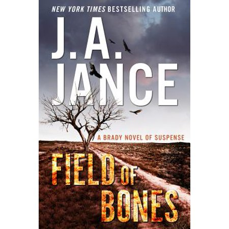 Field of Bones : A Brady Novel of Suspense