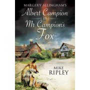Albert Campion Mystery: Margery Allingham's MR Campion's Fox: A Brand-New Albert Campion Mystery Written by Mike Ripley (Paperback)