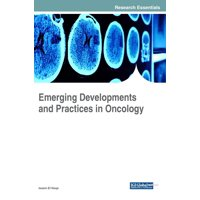 Emerging Developments and Practices in Oncology (Hardcover)