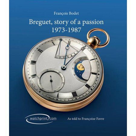 Breguet, Story of a Passion : 1973-1987 Breguet, Story Of A Passion: 1973-1987