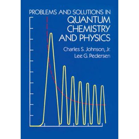 Problems and Solutions in Quantum Chemistry and Physics - (Problems And Solutions For Mcquarries Quantum Chemistry)
