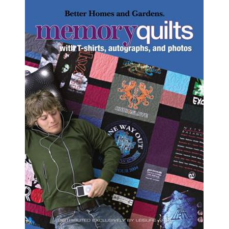 Better Homes and Gardens Memory Quilts : With T-Shirts, Autographs, and - Autographed Miscellaneous Photos