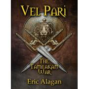 Vel Pari: The Tamilakam War - eBook