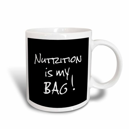 3dRose Nutrition is my Bag. Nutritionist dietician gift black and white text - Ceramic Mug, 11-ounce (Nutritionist Mug)