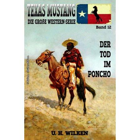 Texas Mustang #12: Der Tod im Poncho - eBook](Western Poncho)